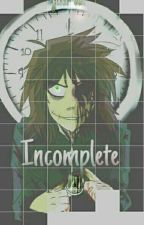 Incomplete |Clockwork| |Yuri/Lésbico| by Just-Val