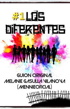 Los Diferentes - [En curso...] by MelanieGasullaVilano