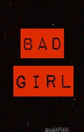 BAD GIRL [completa] (#wattys2017) by giuly45444