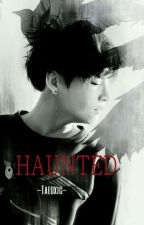 Haunted|OS [Vkook] by Taeoxic