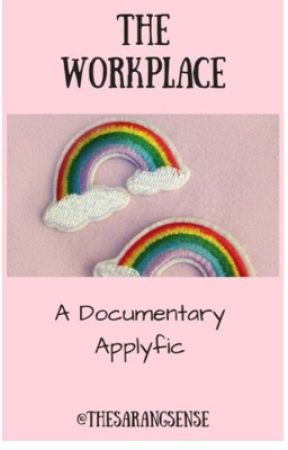 The Workplace: Reality/Documentary Applyfic by thesarangsense