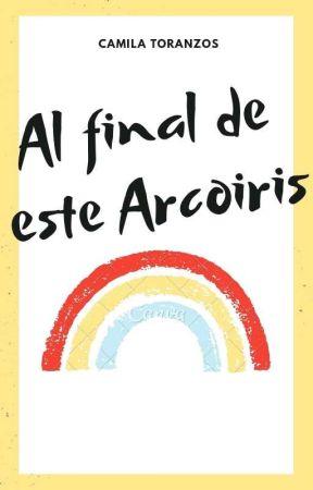 Al Final De Este Arcoiris  by NotClicheGirl