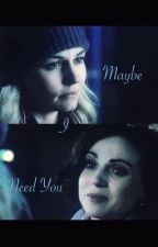 Maybe I Need You  by lmorrilla