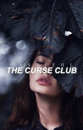 THE CURSE CLUB by castiehl