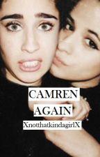 Again (Camren) by XnotthatkindagirlX
