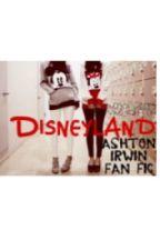 Disneyland [ASHTON IRWIN- 5SOS] by Becky_5sos