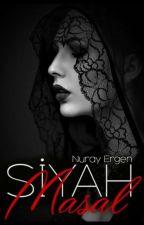 SİYAH MASAL by nurayergen0133