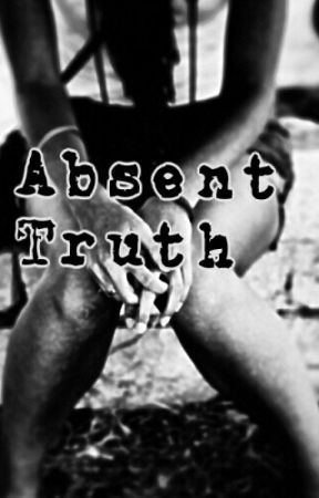 Absent Truth[Interracial Story] by xFlawcdx