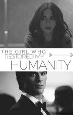 The Girl Who Restored My Humanity Book Three (A Vampire Diaries FanFiction) by mrsdamonsalvatorex