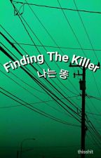Finding The Killer ; Cdm by wtf_is_thisshit
