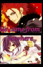 He Came From Nowhere(Naruto Fanfiction) by bloodyhood7