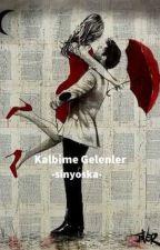 Kalbime Gelenler by sinyoska