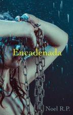 ENCADENADA by NoelRodriguez221