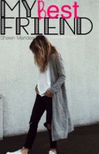 My Best Friend 《Ft. Shawn Mendes》 by RosesxMusic