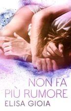 Non fa più rumore  by elisa_gioia