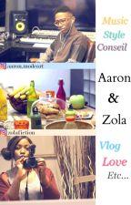 Aaron et Zola, Relationshipgoals by Zola-Clairine