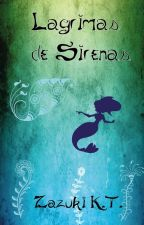 Lagrimas de sirenas by ZazukiKasumiTamashii