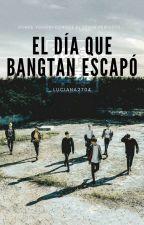 El Día Que BangTan Escapó [BTS] [Without pictures] by LuShi2704