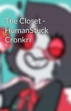 The Closet - HumanStuck Cronkri by KnightOfCosplay