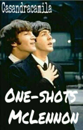 One Shots McLennon  by CassandraCamila