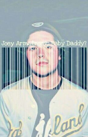 joey armstrong: baby daddy? by swmrs121