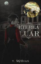 Etérea ao Luar by YMDias