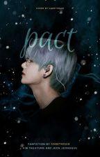 Pact [❀]; kth+jjk. [Finished] by yoongisupimpa