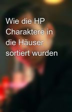 Wie die HP Charaktere in die Häuser sortiert wurden  by drawaine
