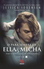Jessica Sorensen - O Para Sempre de Ella & Micha by CamyMasiltro