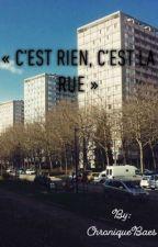 CHRONIQUE : « C'est rien , c'est la rue  » by ChroniqueBaes