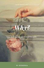 why? ➳ kth by jeondenia