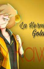 La Hermana de golden (Fnafhs y tu) by KittyKawaii146