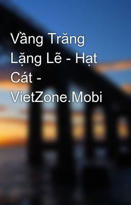 Vầng Trăng Lặng Lẽ - Hạt Cát - VietZone.Mobi