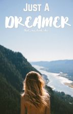 Just a Dreamer by that_one_book_chic