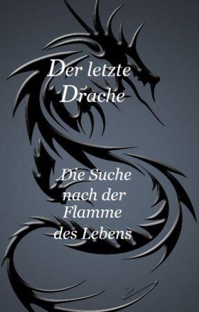 Der Letzte Drache - Die Suche nach der Flamme des Lebens by NadjinJoe