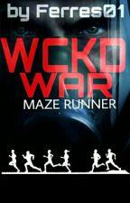 WCKD War - a Maze Runner FF by Ferres01