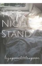Two Night Stand (n.s.) by bigspoonlittlespoon