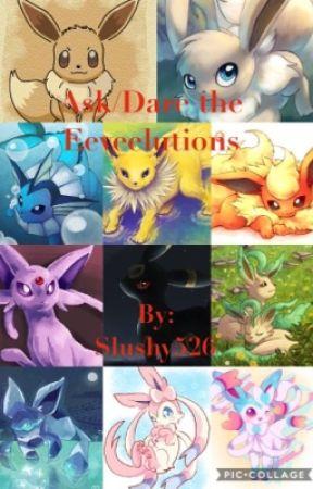 Ask/Dare the Eeveelutions! by Slushy526