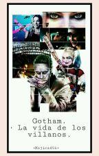 Gotham : La de vida de los villanos by mojica456