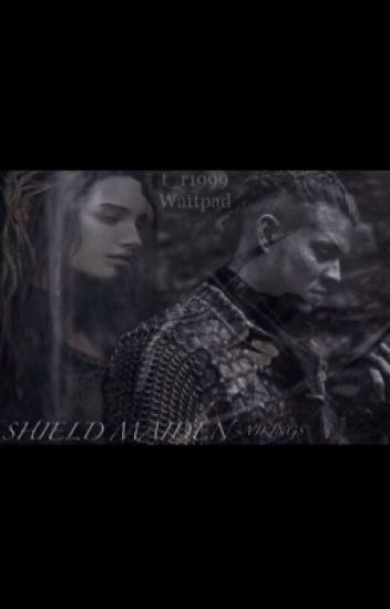 Shield maiden ~ Vikings