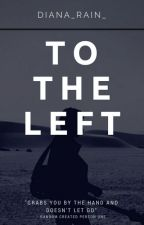 To the Left by Diana_rain_
