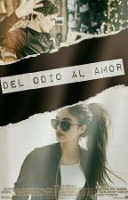 Del Odio al Amor (Martin Garrix y _______)   by RooseOrtega