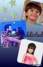 Shivika-addicted to love  by Jbegum13