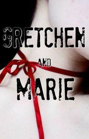 Gretchen and Marie by UnderMySkin