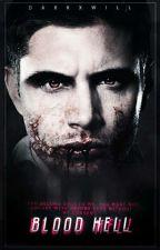 Blood hell ✞ { Destiel } by darkxwill
