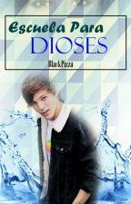 Escuela para Dioses ~Louis y tu~ (TERMINADA) by blackpizza