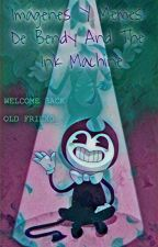 imagenes y memes de bendy and the ink machine (completa) by horagatuna