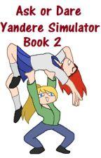 Ask or Dare Yandere Simulator BOOK 2 by AraTheWeirdo