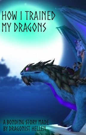 How I Trained My Dragons by dragonisthellen