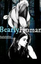 Bearly Human by KaylaAdeline